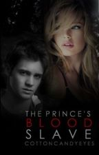 The Prince's Blood Slave by CottonCandyEyes