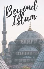 Beyond Islam by ProjectBeyondIslam