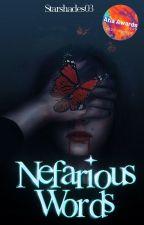 Nefarious Words ✔ by StarShades03