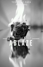 (COMPLETED) Book Two: Ablaze by tragician_child