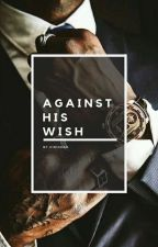 Against His Wish by vidishak