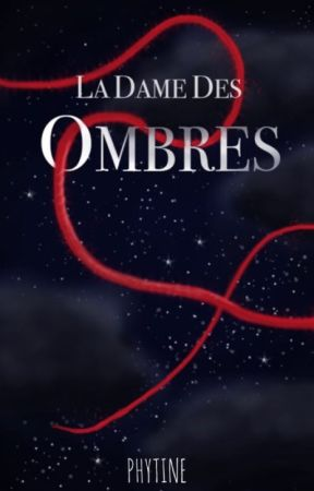 La Dame des Ombres by Phytine