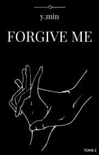 Forgive me -y.min (tome 2) by deadlycold_
