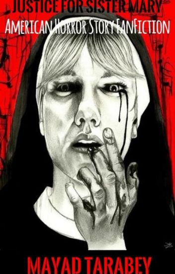 Justice For Sister Mary: AMERICAN HORROR STORY FAN-FICTION