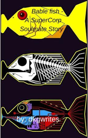 Babel Fish - A SuperCorp Soulmate AU - Babel Fish - Wattpad