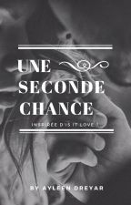 Une Seconde Chance (Is It Love ? Nicolae - T2) by AyleenDreyar