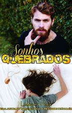 Sonhos Quebrados by LidayanaMaia
