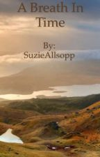 A BREATH IN TIME.    Susan and the Scotsman. by SuzieAllsopp