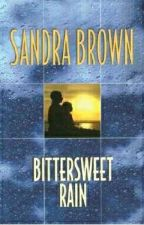 Bittersweet Rain  oleh Sandra Brown      by LisaAnggrainiHaruna
