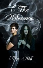 The Obsession by CrazyTy1
