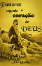 Pastores Segundo o Coração de Deus by SilvioDutra0