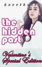 The Hidden Past : Valentine's Special Edition by harribelle