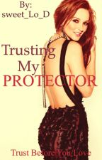 Trusting My Protector by sweet_Lo_D