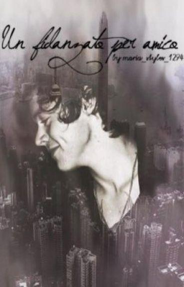 Un fidanzato per amico ,Harry Styles fan fiction