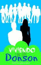 Viviendo con los Donson (Editando) by SofiiGennero