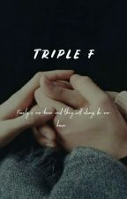Triple F by atqhnr