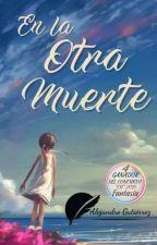 EN LA OTRA MUERTE by AlejandroGutirrez782