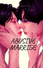 Abused marriage  by Sweetmochi14