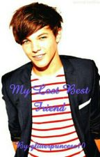 My Lost Best Friend (a Louis Tomlinson fan fiction) by glitterprincess10