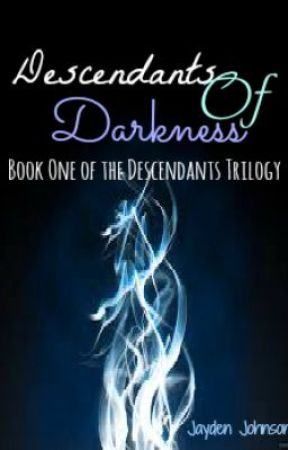 Descendants Of Darkness ~Book One Of The Descendants Trilogy~ by SilverOokami16