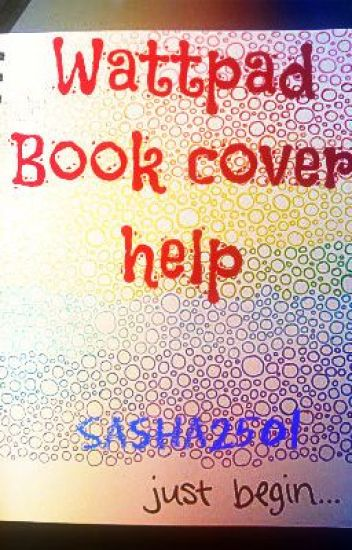 Wattpad Book Cover Ideas : Book covers for your or some title ideas sasha