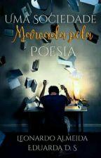 Uma Sociedade Marcada Pela Poesia by projetogm