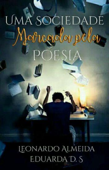 Uma Sociedade Marcada Pela Poesia