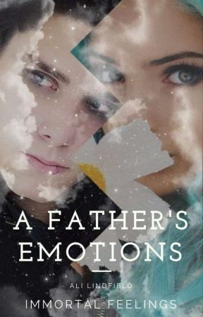 A Father's Emotions (IF) by ParadoxicalNotion