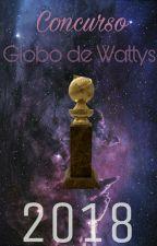 Concurso Globo de Wattys 2018 - [Encerrado] by ConcursoGDW