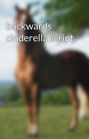 backwards cinderella script by DaisySheamus
