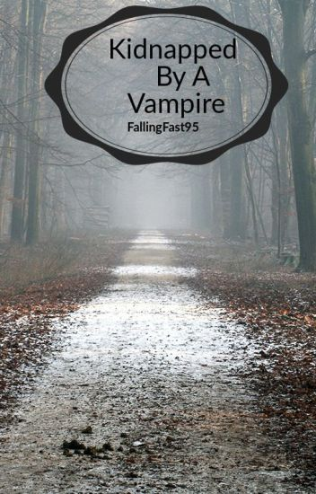 Kidnapped  By A Vampire