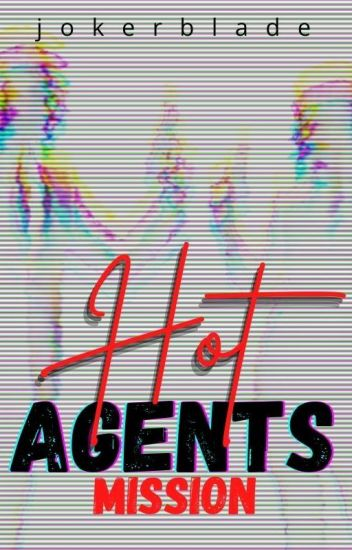 Hot Agents Mission(completed)