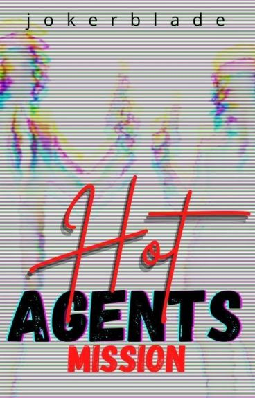 Hot Agents Mission(completed) by jOkErBlAdE