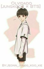 Olvidado [jungkook × BTS]  by Jeonn_jungg_koo_kie