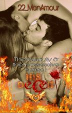 His Deceit(The beauty & the possessive series 1)(Completed) by 22_MonAmour