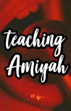 Teaching Amiyah by bbygyalsuoh