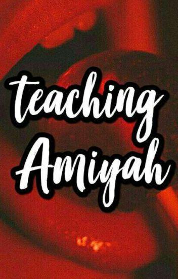Teaching Amiyah