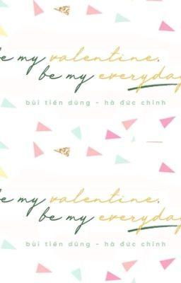 Đọc truyện Dũn x Chin | Be My Valentine - Be My Every Day