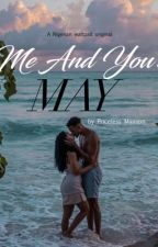 Me And You: MAY  by PricelessMasson_