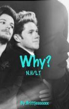Why? N.H/L.T (Voltooid) by Brittjeeeeexx