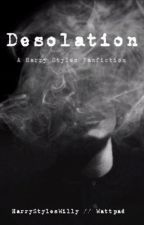 Desolation ~ Harry Styles AU by HarryStylesWilly