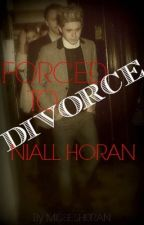 Forced to divorce Niall Horan by MissFand0m
