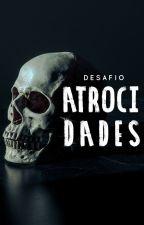 #Atrocidades: Desafio by atrocidades
