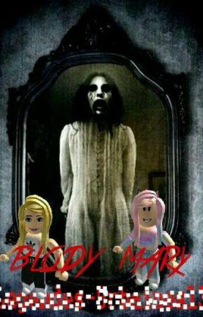 blody mary parte 2 la saga  Roblox Terminada by Naomi654monsepea
