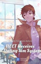 NEET Receives a Dating Sim System by Kurocer