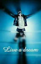 Live a dream by Nikki_97_