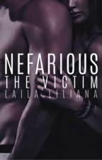 Nefarious: The Victim by LailaLiliana