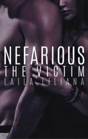 Nefarious: The Victim (1) ✔️  by LailaLiliana