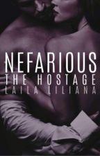 Nefarious: The Hostage (2) by LailaLiliana