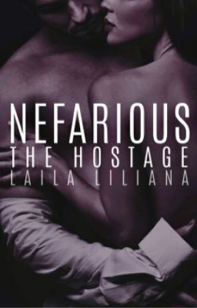 Nefarious: The Hostage (2) ✔️  by LailaLiliana